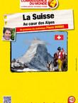 LA SUISSE, AU COEUR DES ALPES
