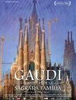 GAUDI, LE MYSTERE DE LA SAGRADA FAMILIA