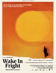 WAKE IN FRIGHT (REVEIL DANS LA TERREUR)