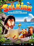 SELKIRK, LE VERITABLE ROBINSON CRUSOE