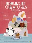 DROLES DE CREATURES