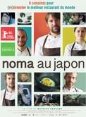 Noma au Japon : (Ré)inventer le meilleur restaurant du monde