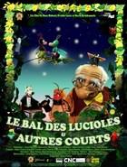 LE BAL DES LUCIOLES & AUTRES COURTS