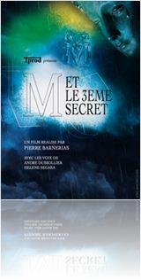 M ET LE 3EME SECRET