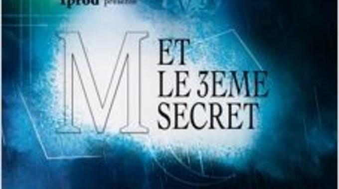 M. ET LE 3EME SECRET