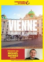 CONNAISSANCE DU MONDE : Vienne, Firmament de l'Autriche