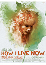 HOW I LIVE NOW - MAINTENANT C'EST MA VIE