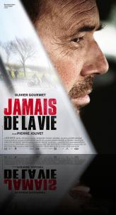 JAMAIS DE LA VIE