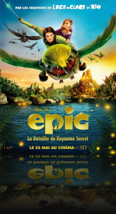 EPIC LA BATAILLE DU ROYAUME SECRET EN 3D