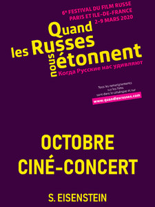 Quand les Russes nous étonnent : Octobre (ciné-concert)