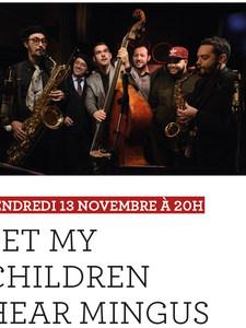 Jazz & Images : LET MY CHILDREN HEAR MINGUS