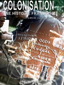 Colonisation, une histoire française