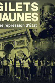 GILETS JAUNES, UNE RÉPRESSION D'ÉTAT