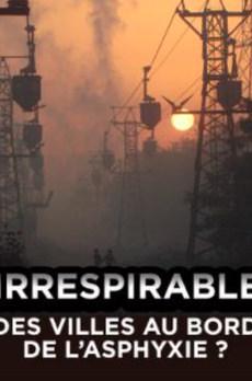 Irrespirable - Des villes au bord de l'asphyxie ?