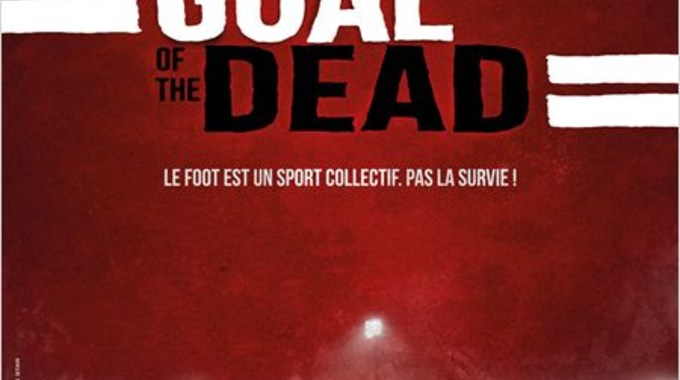 GOAL OF THE DEAD - PREMIERE MI-TEMPS
